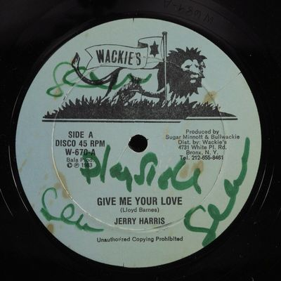 Gripsweat - JERRY HARRIS Give Me Your Love WACKIE'S 12
